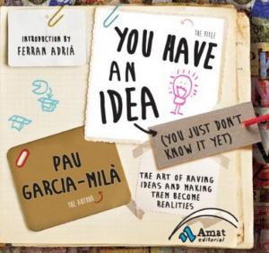 you have an idea